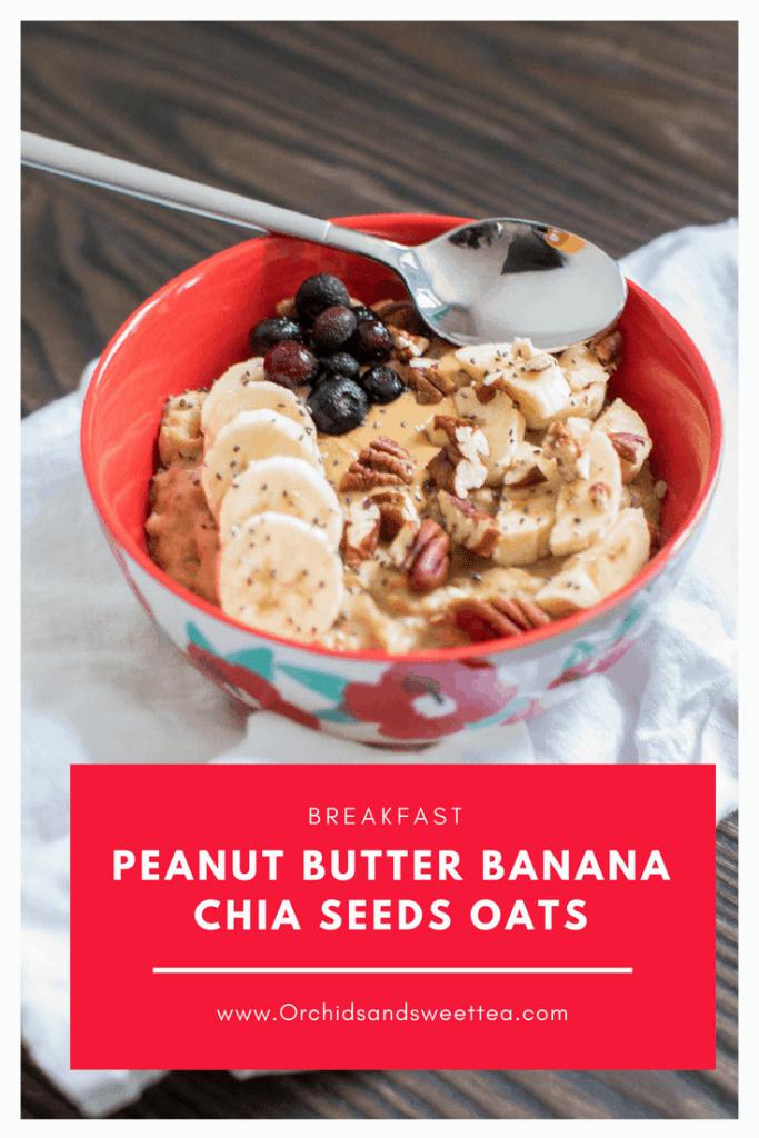 Breakfast Peanut Butter Banana Chia Seeds Oats