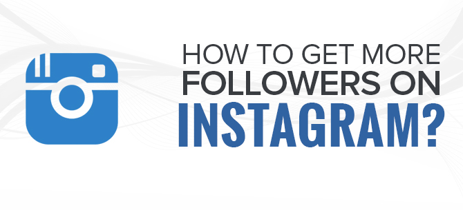 21 Free Ways To Get More Followers On Instagram In 2017