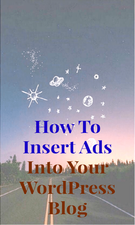 How To Insert Ads Into Your WordPress Blog – Header, Footer, Sidebar and Content