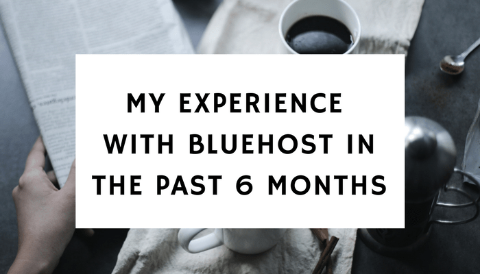 My Experience With Bluehost The Past 6 Months