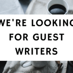 We're Looking For Guest Writers