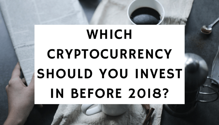 Which Cryptocurrency Should You Buy In 2018?