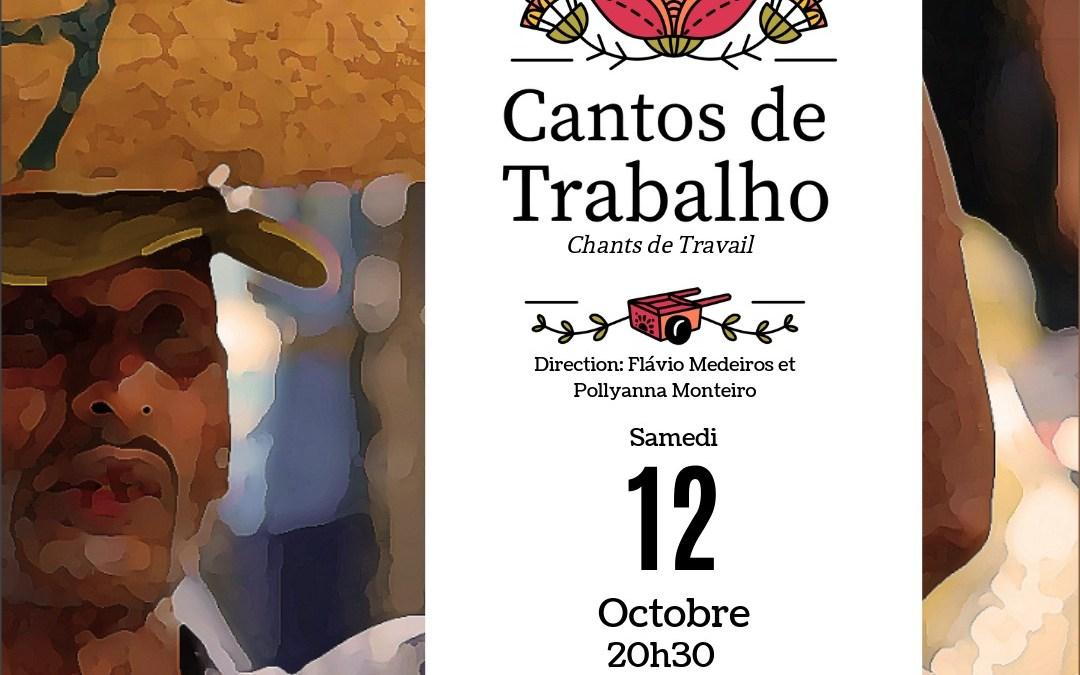 Cantos de Trabalho samedi 12 octobre 2019 20h30