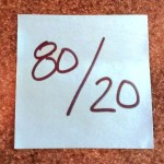 The 80/20 Rule is Your Friend