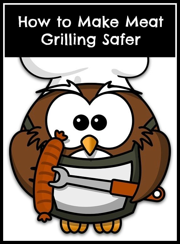 what's the safest way to grill meat