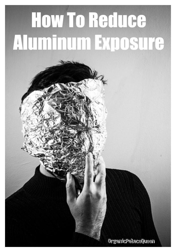 How to reduce aluminum exposure