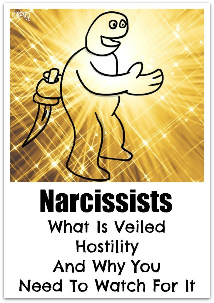 Narcissists and their veiled hostility