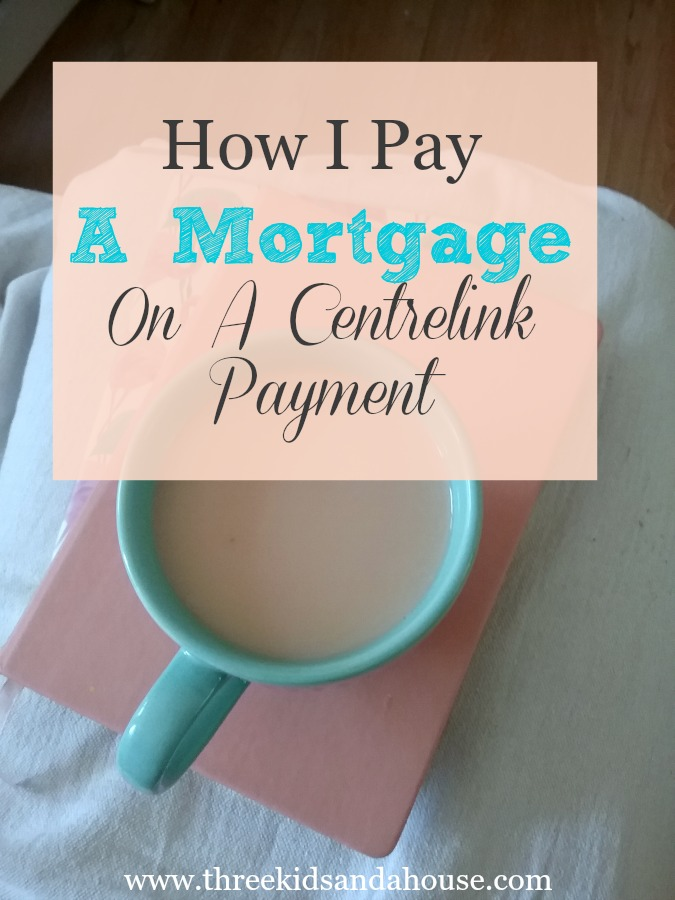 how i pay a mortgage on a Centrelink payment