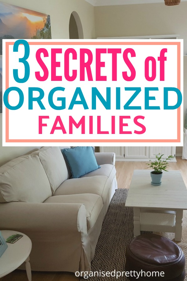 How to stay organized at home - 3 secrets of organized families.