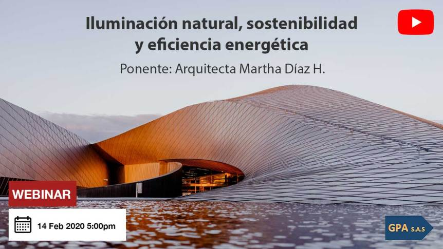 Webinar: Iluminación natural, sostenibilidad y eficiencia energética Feb 2020