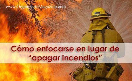 Emprender: cómo enfocarse en lugar de apagar incendios