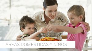 la importancia de la cooperación de los niños en las tareas domésticas