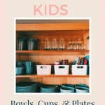 How To Store Kids Bowls, Plates, and Cups