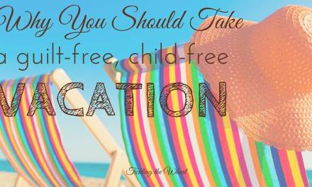 Give Me a Break: Why You Need a Vacation Without Kids