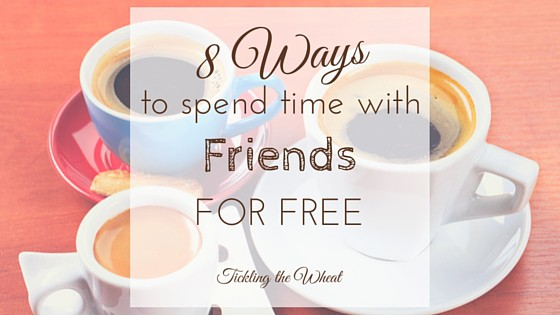 8 Ways to Spend Time With Friends For Free