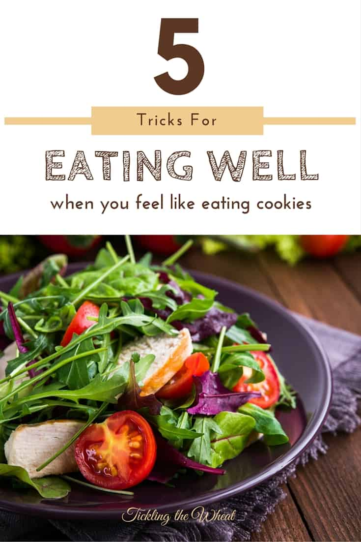 Healthy eating isn't always easy. I CRAVE cookies, but these 5 tips for eating well make clean eating a little more manageable.