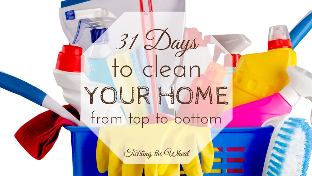 31 Days To Clean Your Home From Top To Bottom