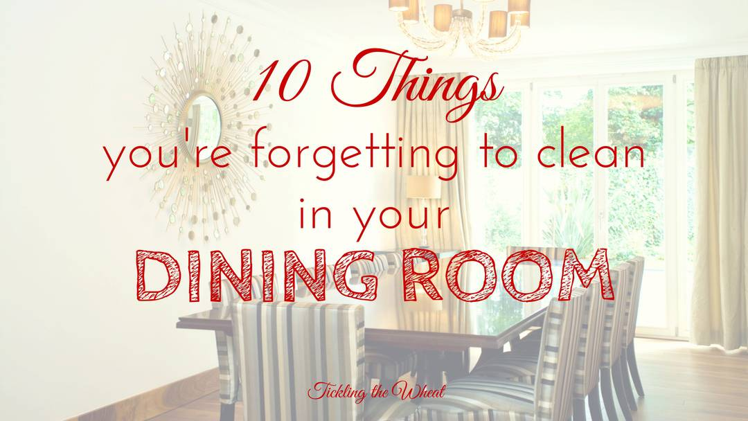 10 Things You're Forgetting to Clean in Your Dining Room