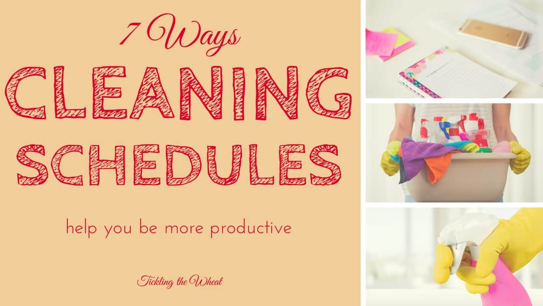 7 Ways a Cleaning Schedule Will Make You More Productive