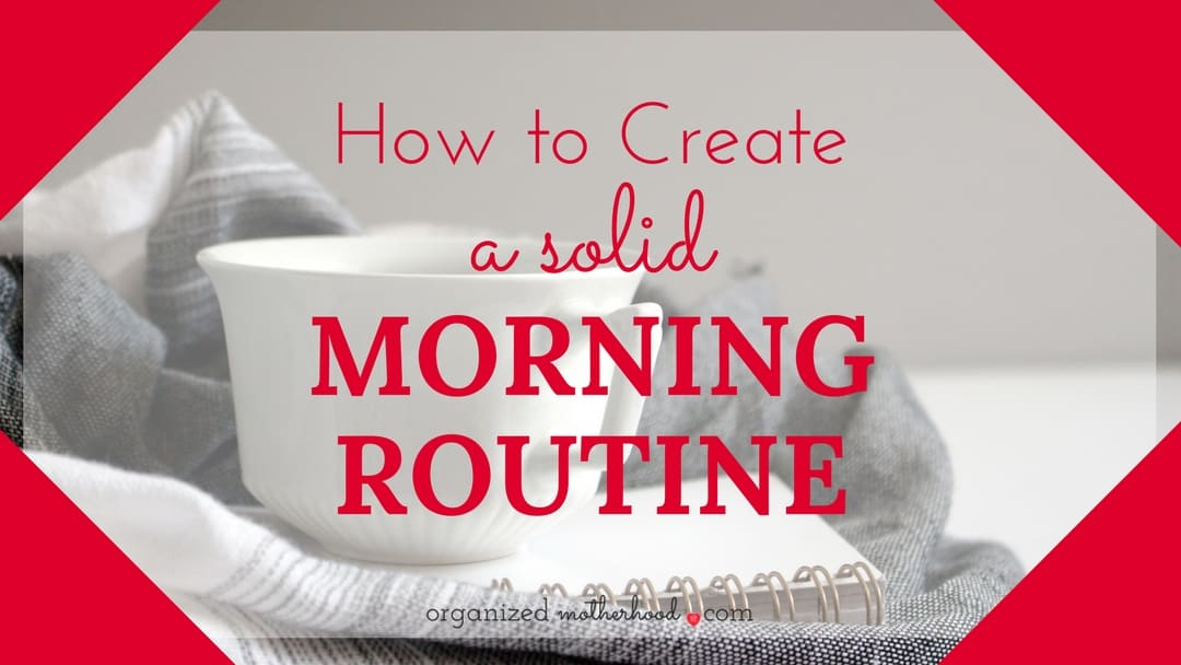 How to Create a Solid Morning Routine
