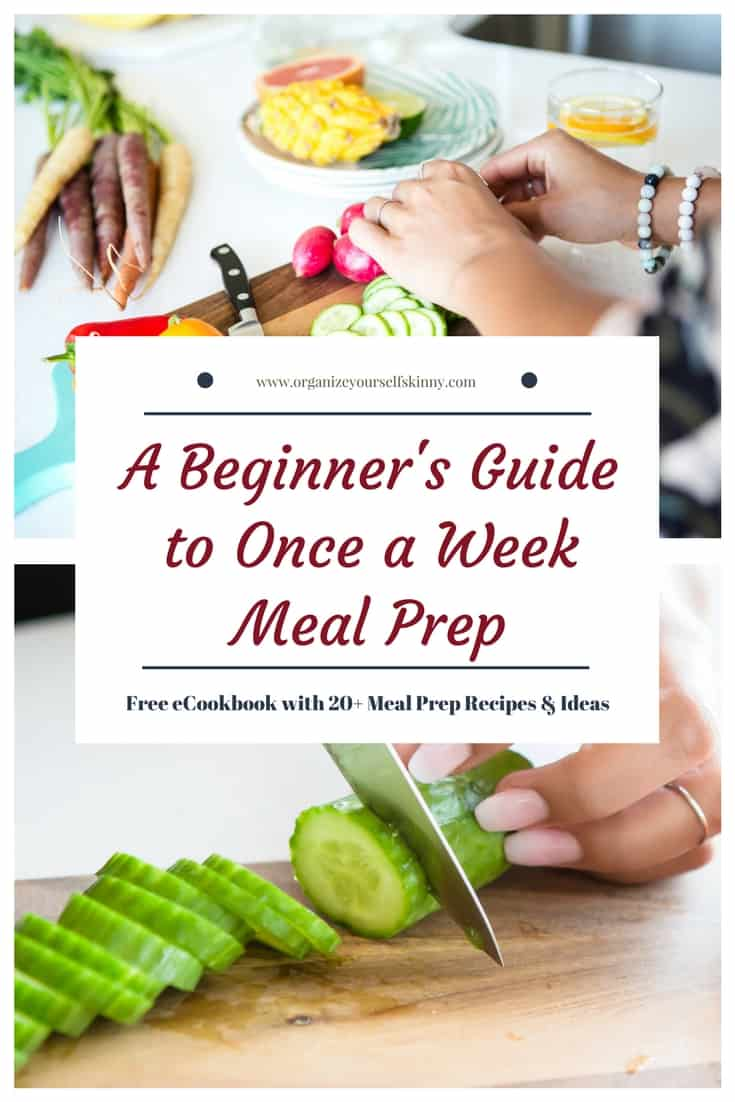 A Beginner's Guide To Once a Week Food Prep
