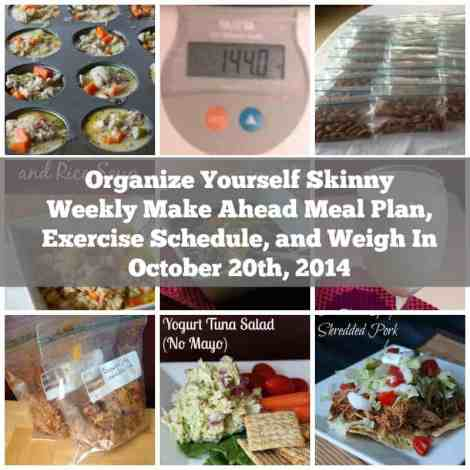 Weekly Make Ahead Meal Plan, Exercise Schedule, and Weigh In October 20th