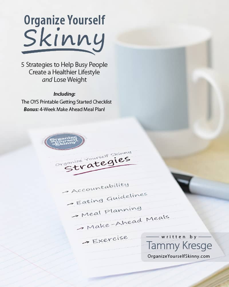 Organize Yourself Skinny Ebook, Getting Started Checklist, and 4 Week Make Ahead Meal Plan