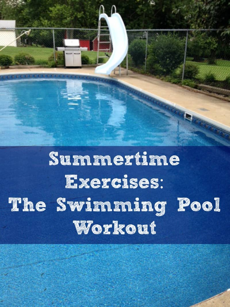 Backyard Pool Exercises summertime exercises: the swimming pool workout