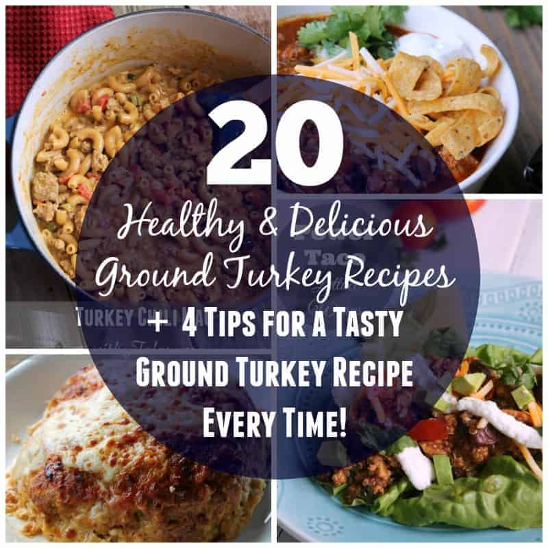 20 delicious and healthy ground turkey recipes plus 4 tips for tasty ground turkey recipes every time