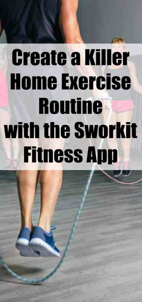 Create a Killer Home Exercise Routine with the Sworkit Fitness App