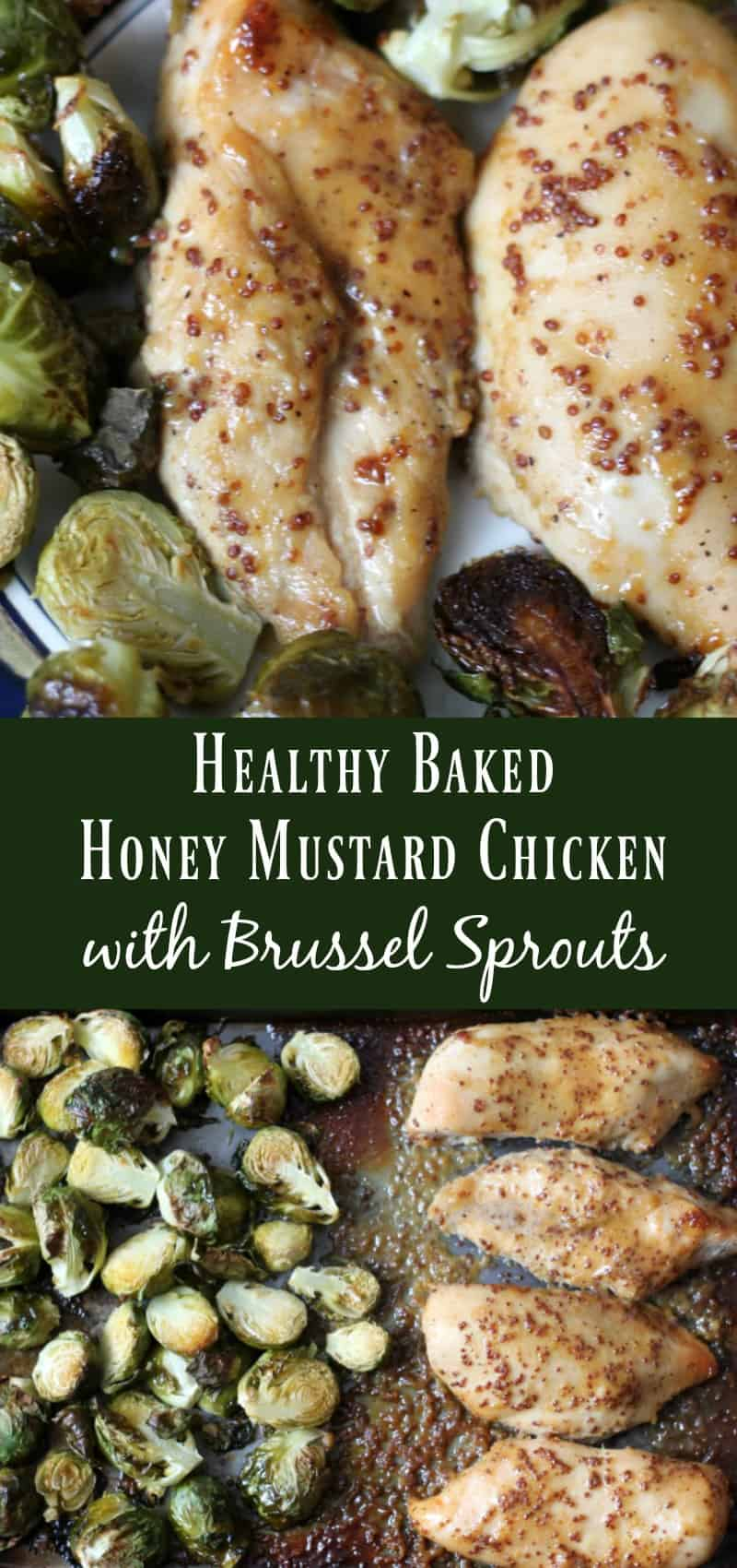 Healthy Baked Honey Mustard Chicken with Brussel Sprouts