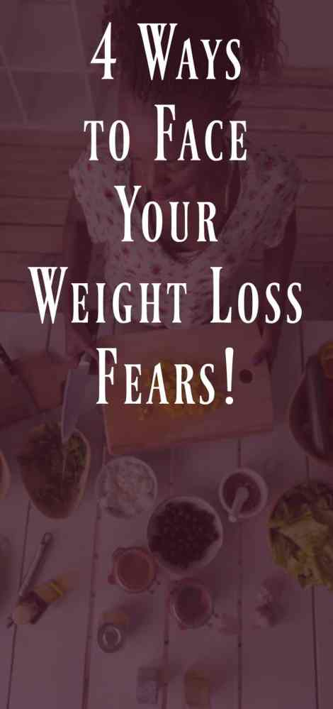 4 ways to face your weight loss fears