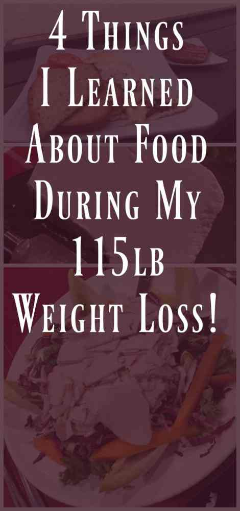 4 Things I Learned About Food During My 115 lb Weight Loss