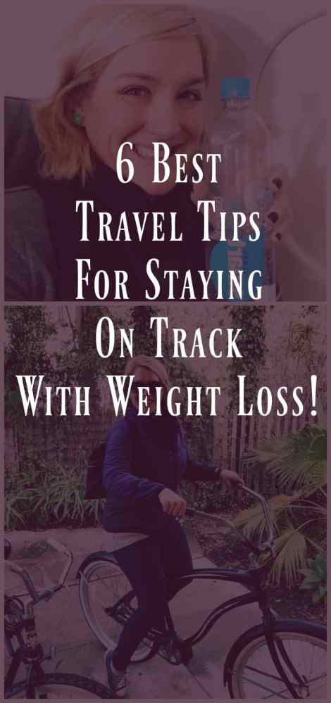 7 Travel Tips For Staying on Track With Weight Loss