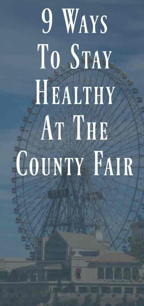 9 Ways to Stay Healthy At The Country Fair