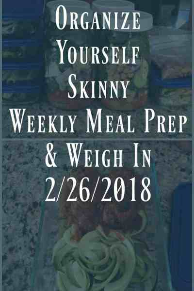 Weekly Meal Prep & Weigh In {February 26th, 2018}