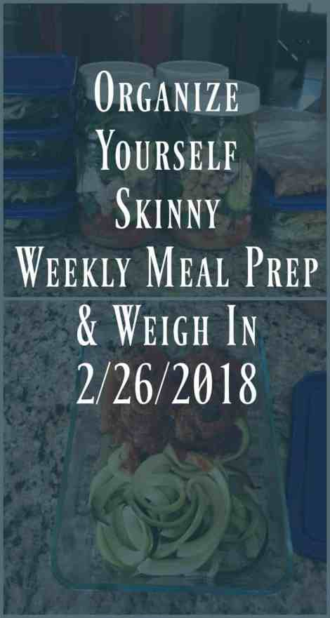 Weekly Meal Prep & Weigh In {February 26th, 2018} #weeklymealprep #mealprep
