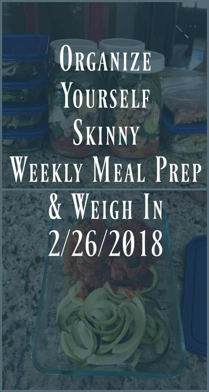 Weekly Meal Prep & Weigh In {February 26th, 2018} #weeklymealprep #mealprep
