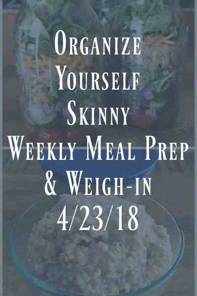 Weekly Meal Prep and Weigh-in {April 23rd, 2018}