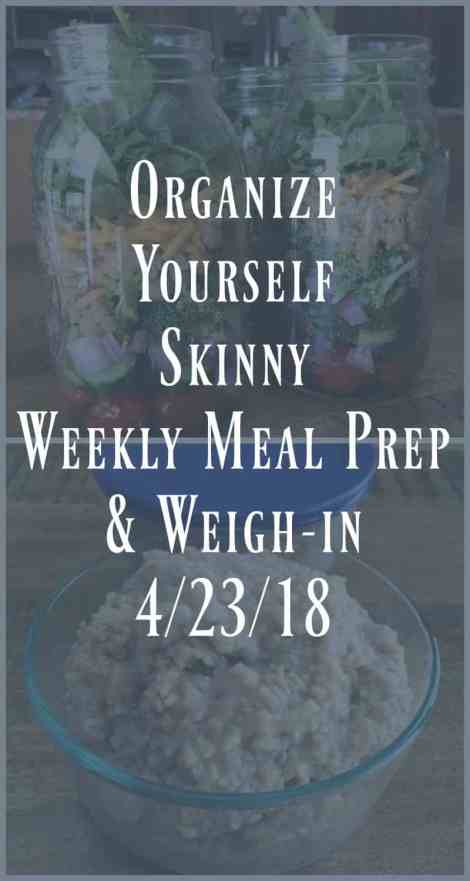 Weekly Meal Prep and Weigh In {April 23rd, 2018}