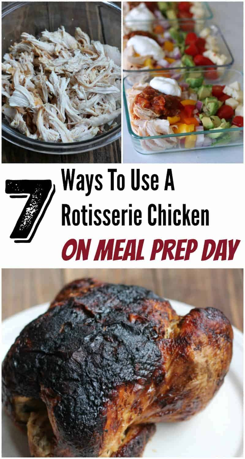 Rotisserie Chicken 7 Ways To Use This Cheap Bird On Meal Prep Day