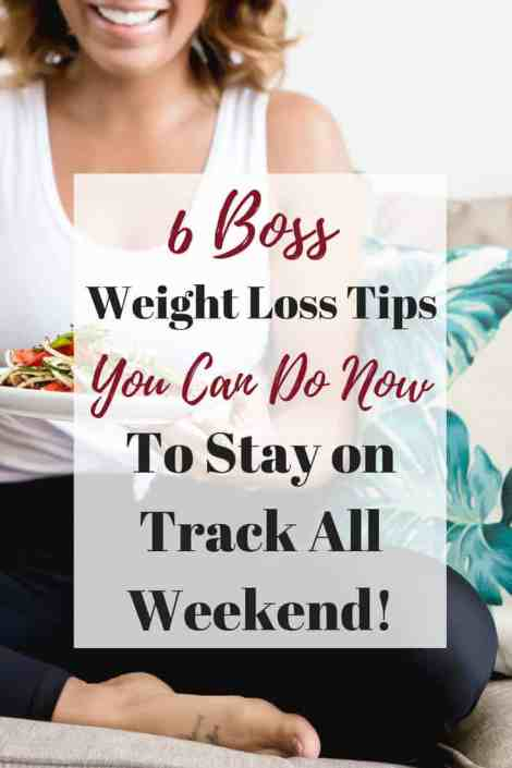 Weight Loss Tips to Stay On Track All Weekend #weightlosstips #weightlossadvice #weightlossmoitvation