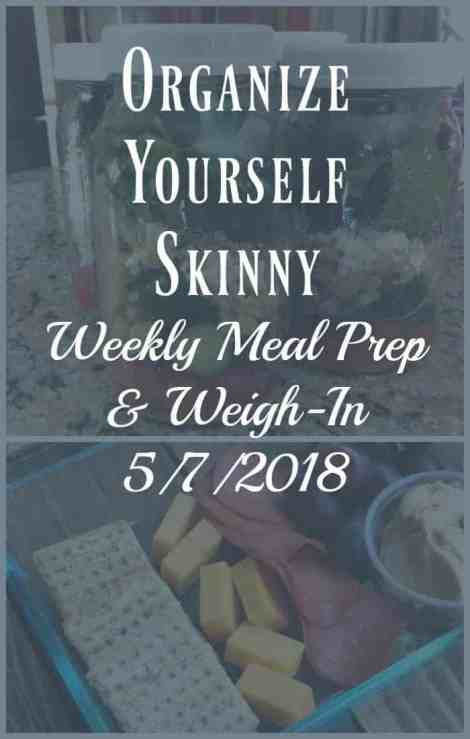 Weekly Meal Prep and Weigh-in May 7th, 2018