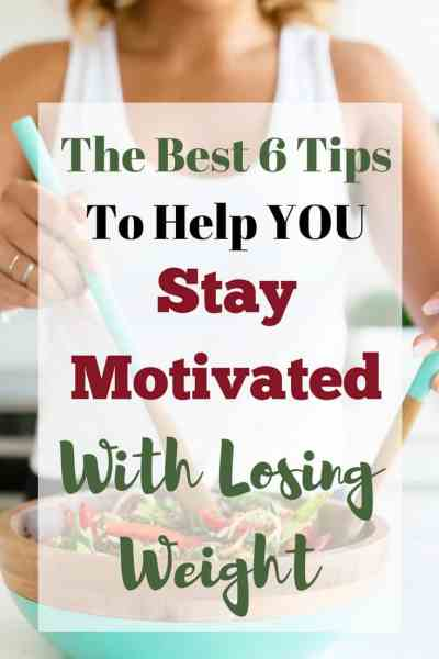 Weight Loss Motivation: 6 Best Tips to Keep Your Mind in the Game!
