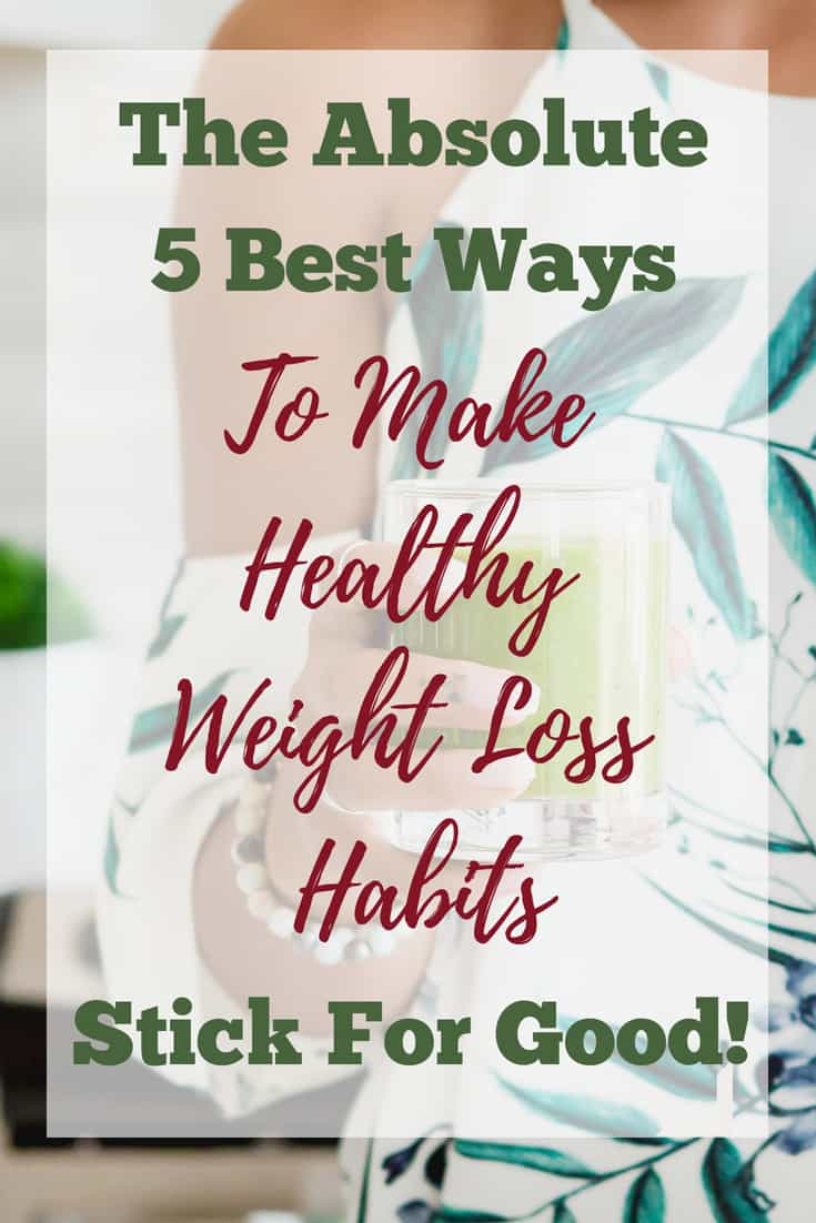 Healthy habits. Healthy weight loss habits. How to start losing weight. How to create healthy weight loss habits. The best weight loss habits. #weightloss