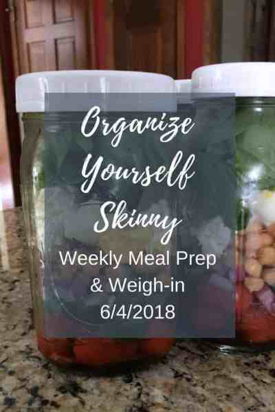 Weekly Meal Prep & Weigh-in {June 4th, 2018}