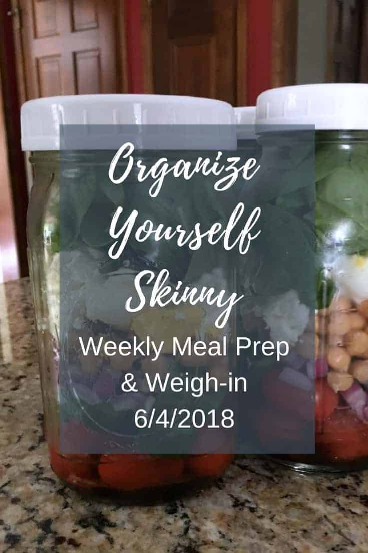 Weekly meal prep and weigh in 6/4/2018