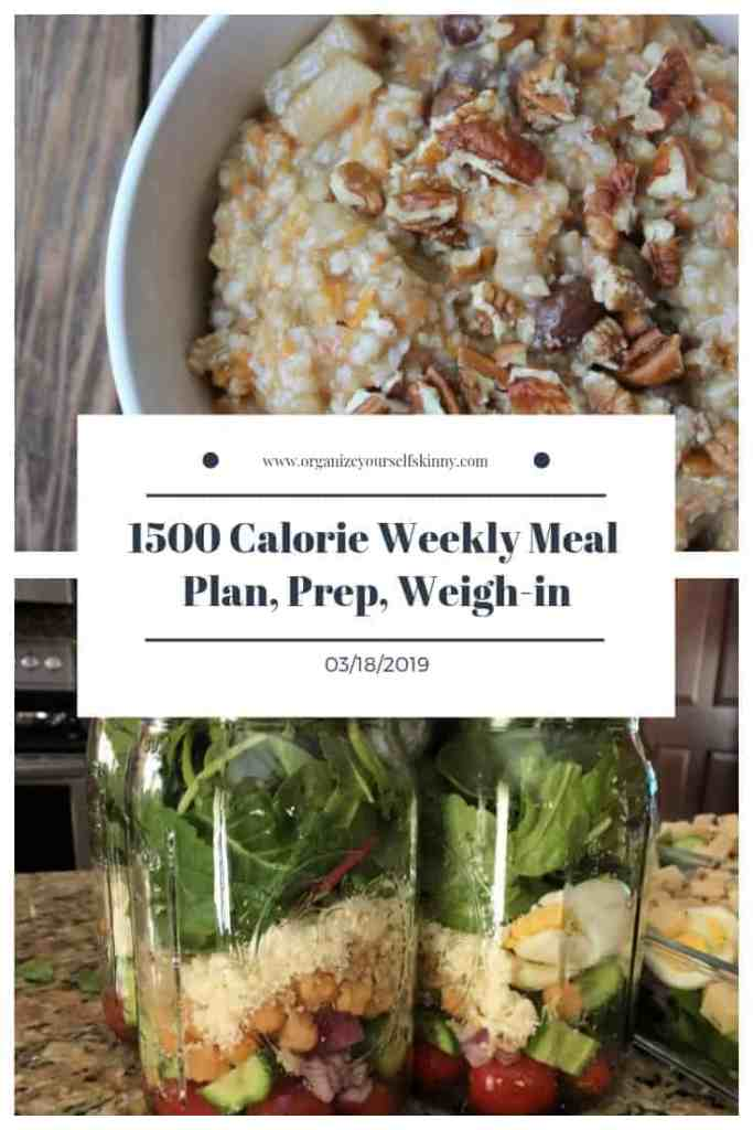 1500 Calorie Weekly Meal Plan, Prep, and Weigh In - Organize