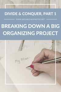 Divide & Conquer, Part 1: Breaking Down a Big Organizing Project