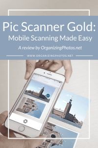 Pic Scanner Gold: Mobile Scanning Made Easy | OrganizingPhotos.net